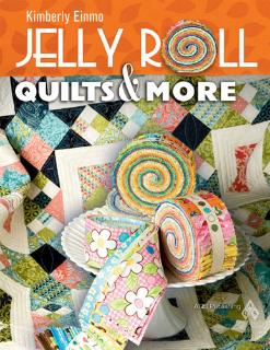 Quilts & More Jelly Roll by Kimberly Einmo