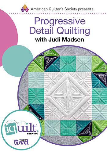 Progressive Detail Quilting DVD with Judi Madsen
